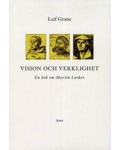 Vision och verklighet : en bok om Martin Luther