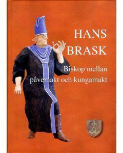 Hans Brask : biskop mellan påvemakt och kungamakt