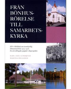 Från bönhusrörelse till samarbetskyrka : EFS i Skellefteå som inomkyrklig lekmannarörelse 1923-1976