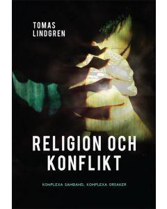 Religion och konflikt : komplexa samband, komplexa orsaker