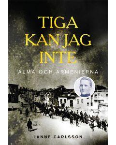 Tiga kan jag inte : Alma och Armenierna