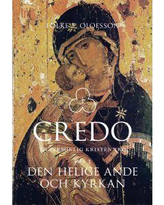 Credo : en personlig kristen tro. Del 3, Den helige ande och kyrkan