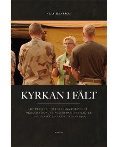 Kyrkan i fält : fältpräster i det svenska försvaret - organisation, principer och konflikter i ekume