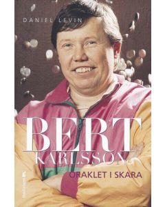 Bert Karlsson : oraklet i Skara