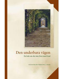 Den underbara vägen : en bok om det inre livet med Gud