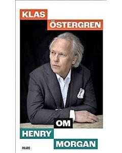 Klas Östergren om Henry Morgan