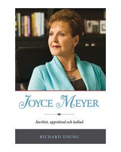 Joyce Meyer : återlöst, upprättad och kallad