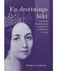 En drottnings bikt och andra berättelser om katolskt liv i 1800-talets Sverige