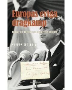 Europas eviga dragkamp : tankar om Europa och Europeiska unionen
