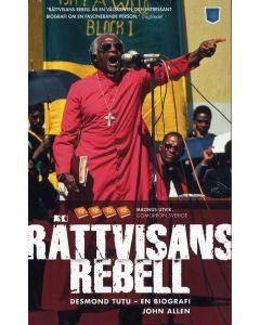 Rättvisans rebell : Desmond Tutu - en biografi