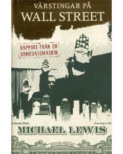 Värstingar på Wall Street : rapport från en domedagsmaskin