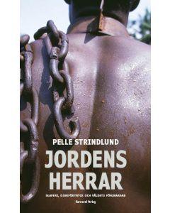 Jordens herrar : slaveri, djurförtryck och våldets försvarare