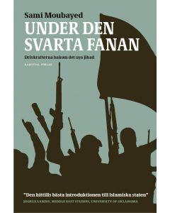 Under den svarta fanan : drivkrafterna bakom det nya jihad