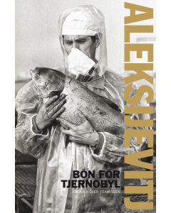 Bön för Tjernobyl : krönika över framtiden
