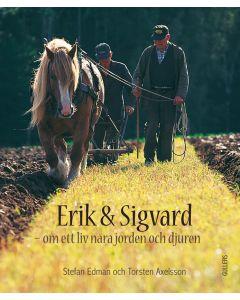 Erik och Sigvard : om ett liv nära jorden och djuren