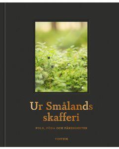 Ur Smålands skafferi : folk, föda och färdigheter