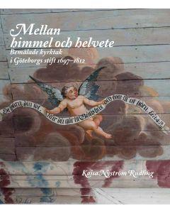 Mellan himmel och helvete : Bemålade kyrktak i Göteborgs stift 1697-1812