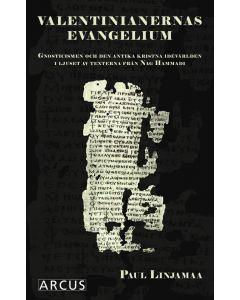 Valentinianernas evangelium : gnosticismen och den antika kristna idévärlden i ljuset av texterna fr