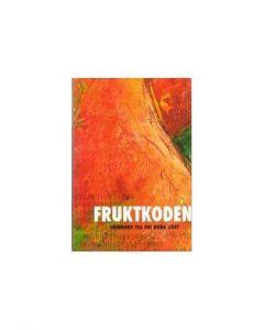 Fruktkoden. Lösenord till det goda livet