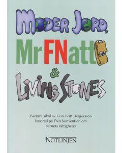 Moder jord, Mr Fnatt & Livingstones