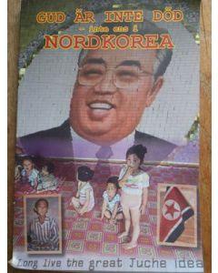 Gud är inte död Inte ens i Nordkorea