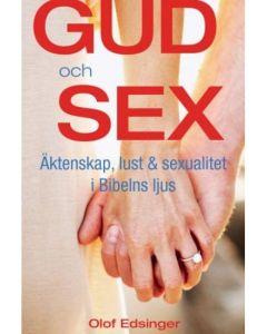 Gud och sex - äktenskap, lust & sexualitet i Bibelns ljus