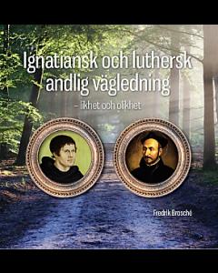 Ignatiansk och luthersk andlig vägledning - likhet och olikhet