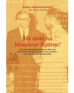 Må detta nå Monsieur Stjärne : krigstidskorrespondens mellan etiopiens kejsare Haile Sellassie I och