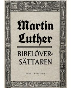 Martin Luther Bibelöversättaren