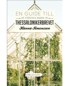 En guide till Första & Andra Thessalonikerbrevet