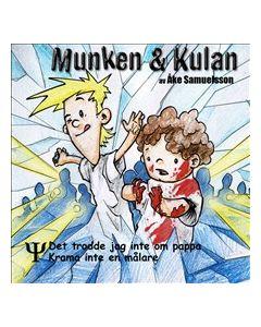 Munken & Kulan PSI. Det trodde jag inte om pappa. Krama inte en målare - CD