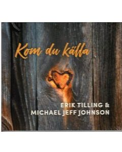 Kom du källa - Erik Tilling & Michael Jeff Johnson