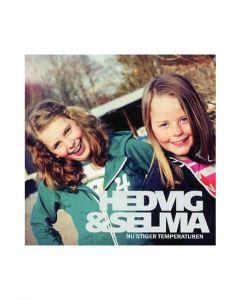 Hedvig och Selma - Nu stiger temperatuten - CD