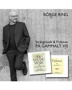 Börge Ring. - Strängmusik & Frykman. - 2CD