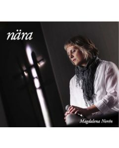 Nära. Magdalena Norén CD
