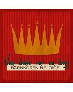 Barnkören Rejoice - Vem kunde ana en kung - CD