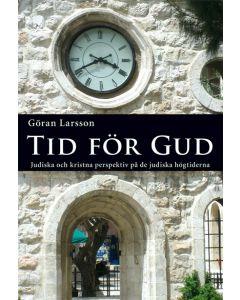 Tid för Gud. Judiska och kristna perspektiv på de judiska högtiderna