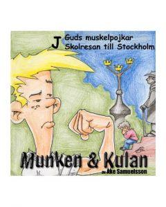 Munken och Kulan J. - Guds muskelpojkar. Skolresan till Stockholm - CD