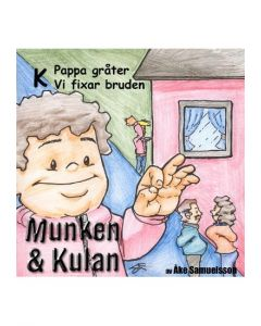 Munken och Kulan K. - Pappa gråter. Vi fixar bruden - CD