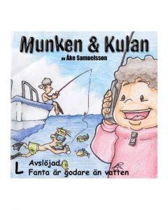 Munken och Kulan L. - Avslöjad. Fanta är godare än vatten - CD