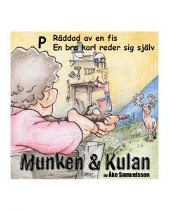Munken och Kulan P. - Räddad av en fisk. En bra karl reder sig själv - CD