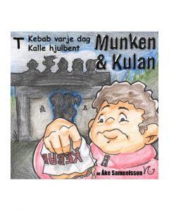 Munken och Kulan T. - Kebab varje dag. Kalle hjulbent - CD