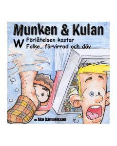 Munken och Kulan W. - Förlåtelse kostar. Folke, förrvirad och döv - CD