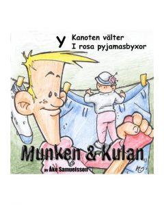 Munken och Kulan Y. - Kanoten välter. I rosa pyjamasbyxor - CD