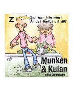 Munken och Kulan Z. - Sist men inte minst. Är det farligt att dö? - CD