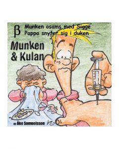 Munken och Kulan Beta. - Munken osams med Sigge. Pappa snyter sig i duken - CD