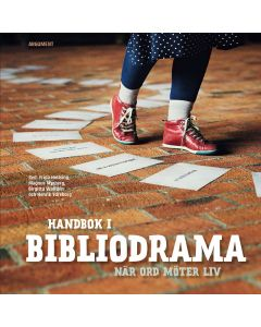 Handbok i Bibliodrama : när ord möter liv