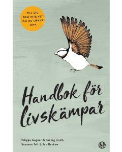 Handbok för livskämpar : till dig som inte vet om du orkar leva