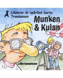 Munken och Kulan Å. - Lillebror är spårlöst borta. Trandansen - CD