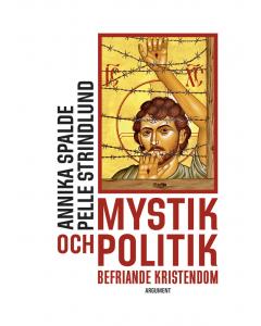 Mystik och politik : befriande kristendom